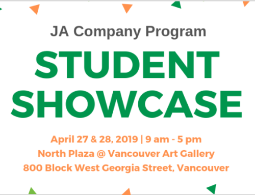 Visit our JA Company Program Student Showcase in Vancouver